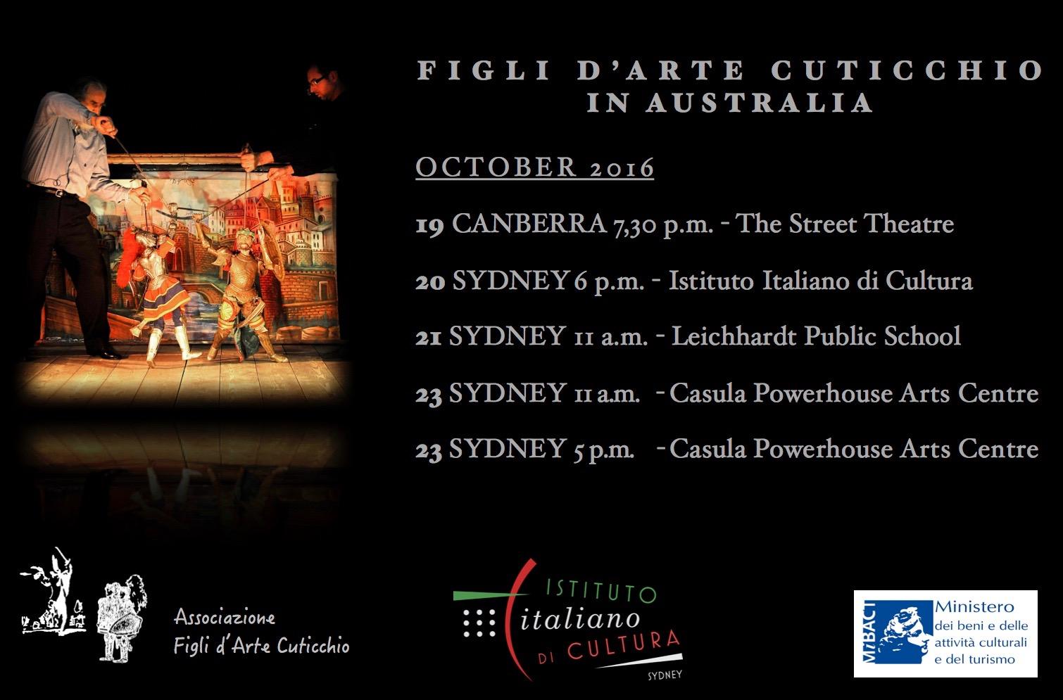AUSTRALIA COMING SOON OCTOBER 2016 19 CANBERRA 7,30 p.m. - The Street Theatre 20 SYDNEY 6 p.m. - Istituto Italiano di Cultura 21 SYDNEY 11 a.m. - Leichhardt Public School 23 SYDNEY 11 a.m. - Casula Powerhouse Arts Centre 23 SYDNEY 5 p.m. - Casula Powerhouse Arts Centre